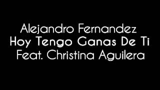Alejandro Fernandez - Hoy Tengo Ganas De Ti Feat. Christina Aguilera (Audio Only)