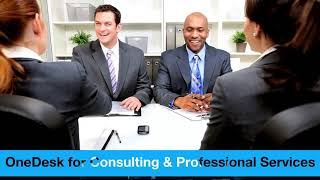 OneDesk for Consulting and Professional Services