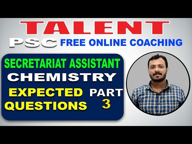 KERALA PSC | Degree Level | Secretariat Assistant | CHEMISTRY | EXPECTED QUESTIONS - 3