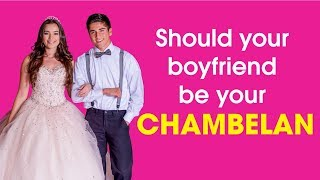 Should Your Boyfriend be Your Chambelan?
