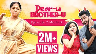 Dear-u Brother-u | Episode-2 | MOCHAK | Mini Web Series | Eniyan | Sivangi | Sema Bruh