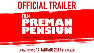 Trailer of Preman Pensiun (2019)