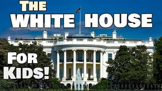 White House Facts For Kids | Social Studies Video Lesson