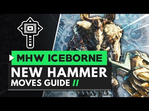 Monster Hunter World Iceborne | Hammer New Moves Guide