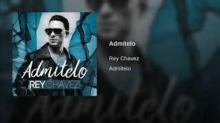 Rey Chavez - Admítelo (Bachata 2019)