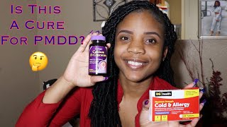 Is this a cure for PMDD? Taking Calcium d-glucarate & Allergy meds for PMDD?