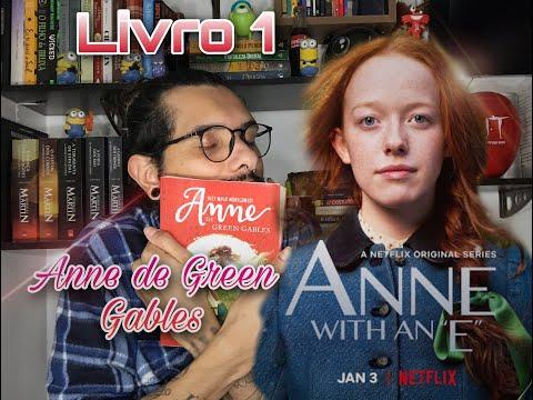 Anne With an E  --LIVRO 1--Anne de Green Gables.