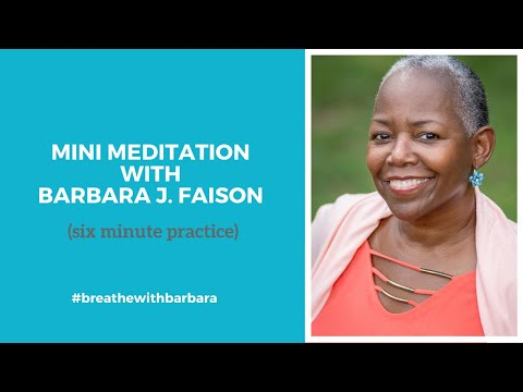 A Six minute mindfulness meditation practice.