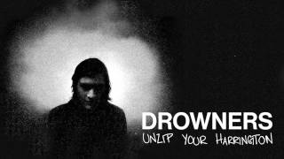 Drowners - Unzip Your Harrington (Official)