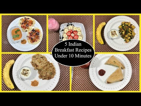 Monday To Friday Indian Breakfast Recipes Within 10 Minutes  | Simple Living Wise Thinking