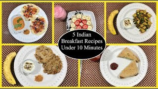 5 Indian Breakfast Recipes Under 10 Minutes | Quick Breakfast Recipes | Simple Living Wise Thinking - Video Youtube