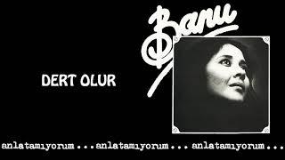 Banu Kırbağ / Dert Olur