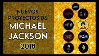 ¡Nuevos Proyectos De Michael Jackson 2018! 2⃣0⃣1⃣8⃣