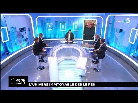 L'univers impitoyable des Le Pen #cdanslair 28.02.2018
