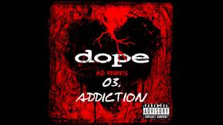 Dope - Addiction   ( No Regrets ) + Lyrics