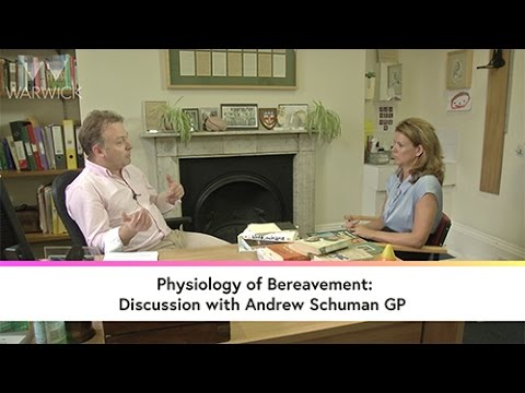 Physiology of bereavement: Discussion with Andrew Schuman GP
