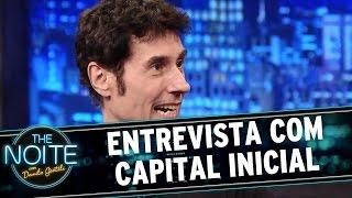 The Noite (171215)   Entrevista Com Capital Inicial