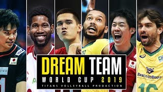 DREAM TEAM | Volleyball World Cup 2019 HD