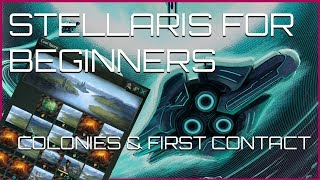 Stellaris 2.0 For Beginners   Colonization & First Contact