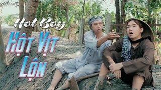 Phim Hài 2018 - Hot Boy Hột Vịt Lộn (Phạm Trưởng, Hứa Minh Đạt...)