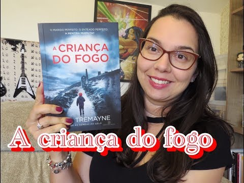 A criança do fogo de S. K. Tremayne  | Editora Bertrand Brasil | Leitura Mania
