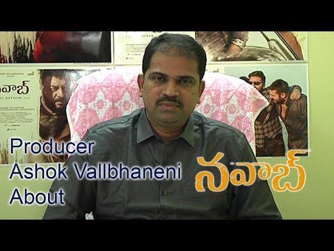 Producer Ashok Vallbhaneni About Nawab Movie Success