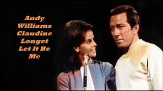 Andy Williams - Claudine Longet..........Let It Be Me.