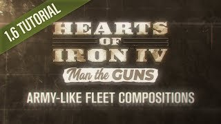 HOI4 Patch 1.6 Tutorial: Army-like Fleet Compositions