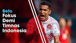 Beto Fokus Demi Timnas Indonesia Taklukkan Timor Leste