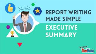 REPORT WRITING MADE SIMPLE - THE EXECUTIVE SUMMARY
