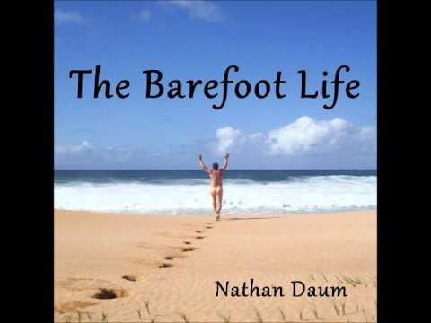 The Barefoot Life - Nathan Daum