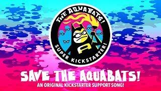 Save The Aquabats! - Kickstarter Support Anthem!