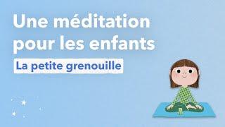 """""""La grenouille"""" Méditation pour les enfants"""