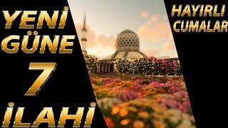 Cumamız Mübarek Olsun Yeni Güne 7 Zikirli  İlahi | Gönülden Gönüle İlahiler