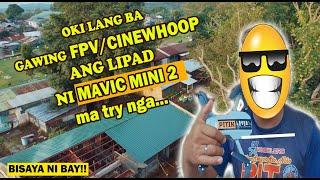 SI MINI 2 GINAWANG FPV (cinewhoop) ANG LIPAD