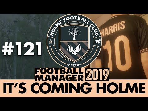 HOLME FC FM19 | Part 121 | SEASON FINALE | Football Manager 2019