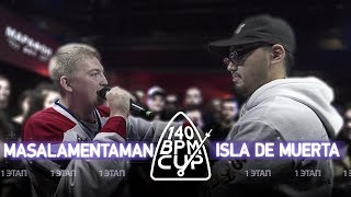 Gambar cover 140 BPM CUP: MASALAMENTAMAN X ISLA DE MUERTA (I этап)
