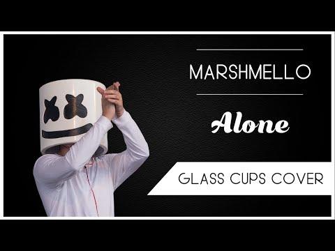 Marshmello - Alone (Glass Cups Cover)