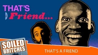 That's A Friend - Show Promo - Soiled Britches