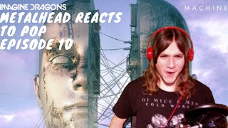 Metalhead REACTS to MACHINE by IMAGINE DRAGONS - Episode 10