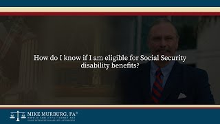 Video thumbnail: How do I know if I am eligible for Social Security disability benefits?
