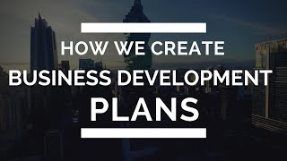 Step 2: How do we develop a Business Development Plan for your business?