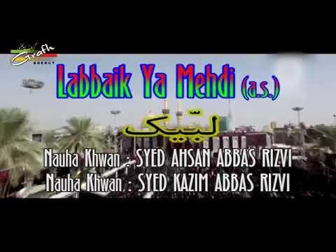 Labbaik Ya Mehdi - Syed Ahsan Abbas Rizvi