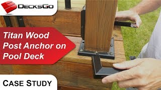 Case Study - Wood Post Anchor on Pool Deck