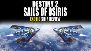 Destiny 2 | Exotic Ship Review - Sails Of Osiris