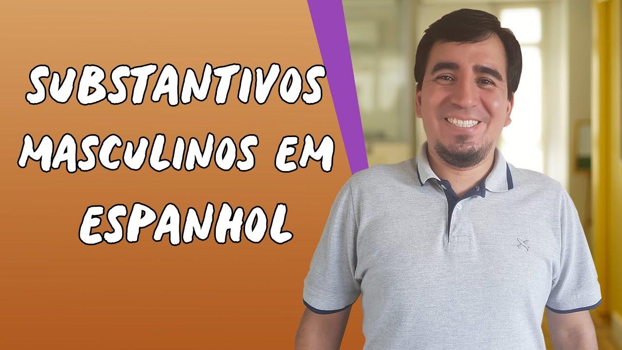 Substantivos masculinos em Espanhol