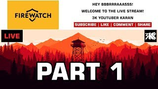 Live Stream - FireWatch Part 1 - Gameplay 2017 PC - Commentary - 3K