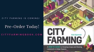 City Farming: A How to Guide to Growing Crops & Raising Livestock in Urban Spaces Promo Video