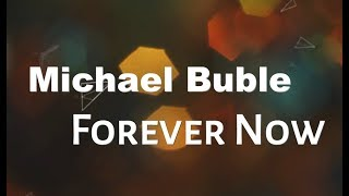 Michael Buble   Forever Now KARAOKE NO VOCAL