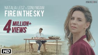 Fire In The Sky | Natalia Lesz | Sonu Nigam | Latest Song